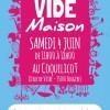 Vide-maison / Samedi 4 juin