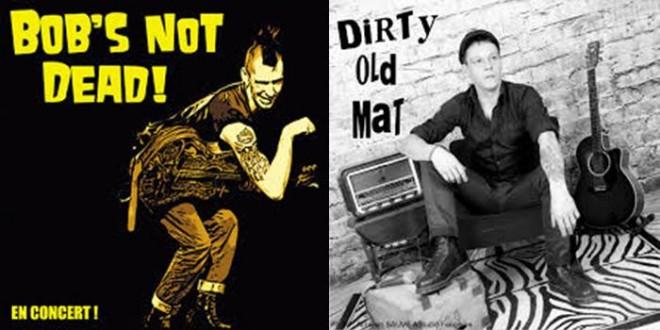 Jeudi 28 juin / DIRTY OLD MAT et BOB'S NOT DEAD
